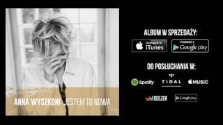 Anna Wyszkoni - Cisza Tak Dobrze Brzmi