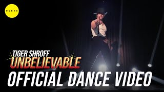Unbelievable by Tiger Shroff | Official Dance Video | Choreography | Dance Cover