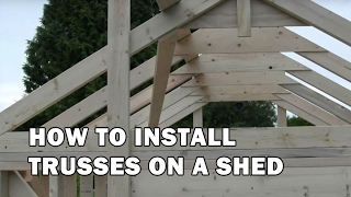 How To Build A Shed - Video 6 Of 15 - Installing Trusses On The Shed