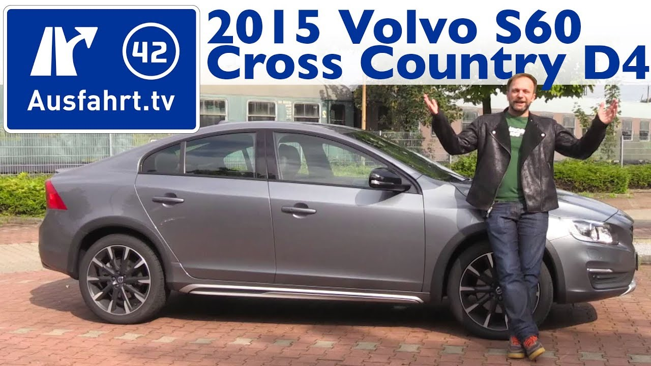2015 volvo s60 cross country d4 awd summum kaufberatung test review youtube. Black Bedroom Furniture Sets. Home Design Ideas
