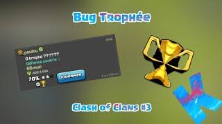 Bug Trophée (Clash of Clans #3)