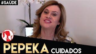 CUIDADOS COM A PEPEKA | MARISA SANTINA