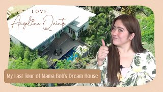 My Last Tour of Mama Bob's Dream House | Love Angeline Quinto