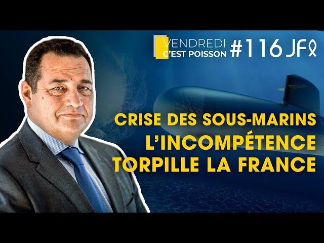 Crise des sous-marins : l'incompétence torpille la France | VCP 116