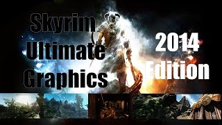 Skyrim Ultimate Graphics Tutorial 2014 Part 3/3 - Realvision ENB + more