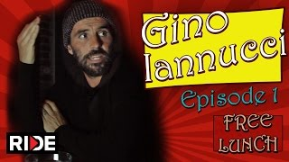 Gino Iannucci - Free Lunch Pt. 1