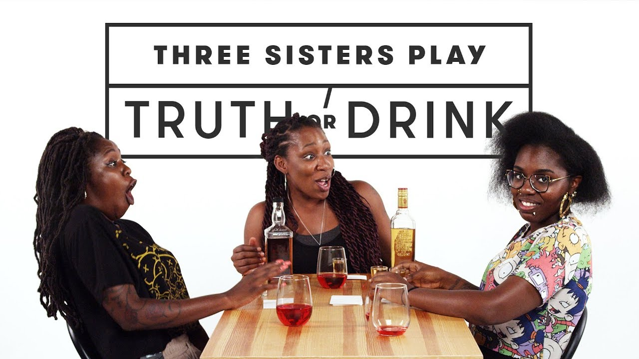 Three Sisters Play Truth or Drink   Truth or Drink   Cut