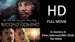 The Second Coming Of Christ (Full Movie HD ) - OFFICIAL - Dedicated to Ethan Holzman(1966-2018)