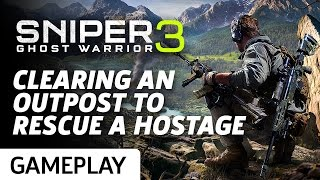 Sniper: Ghost Warrior 3 - Outpost And Hostage Rescue Gameplay