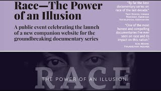 Race—The Power of an Illusion: Celebrating the Launch of a New Companion Website