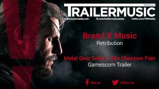 Metal Gear Solid V: The Phantom Pain - Gamescom Trailer Music #2 (Brand X Music - Retribution)
