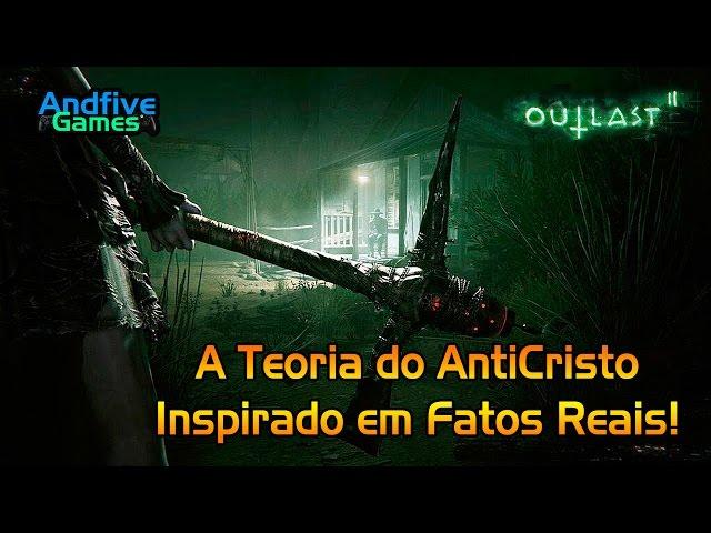 Outlast 2 :Assustador, A Teoria do Anticristo. Inspirado em Fatos Reais