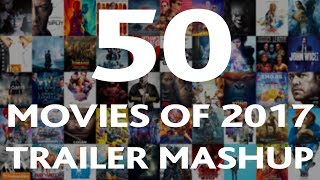 50 Best Movies of 2017 - Trailer Mashup - WTM