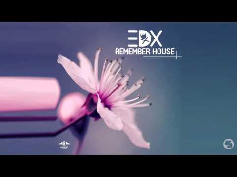 EDX - Remember House (Radio Edit)