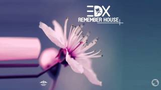 EDX - Remember House (Radio Edit)