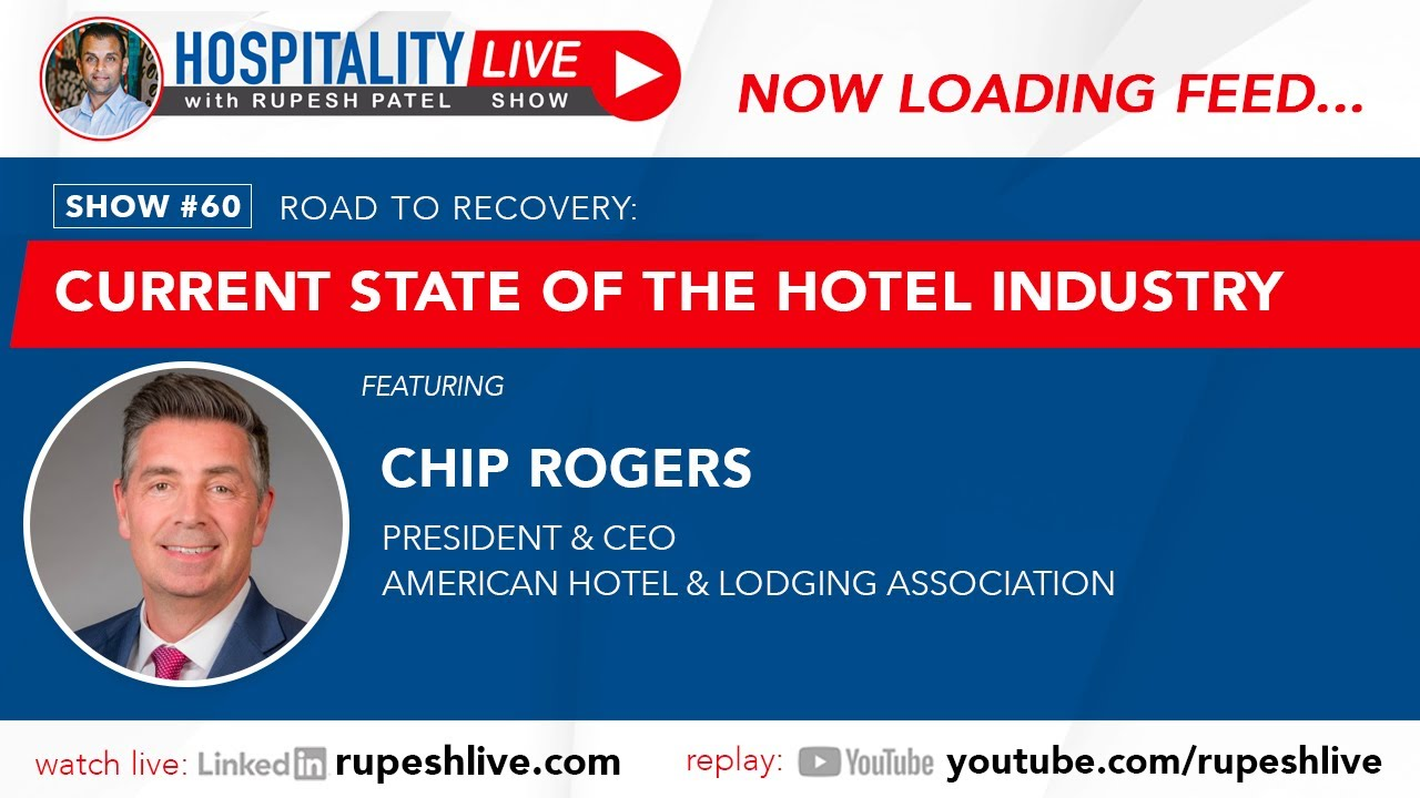 Chip Rogers with Current State of the Hotel Industry