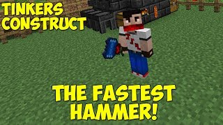 The Fastest Hammer! - Tinkers Construct
