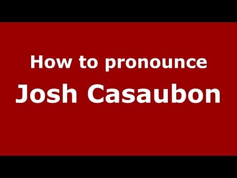 How to pronounce Josh Casaubon (American English/US)  - PronounceNames.com