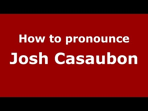 How to pronounce Josh Casaubon American EnglishUS   PronounceNames.com