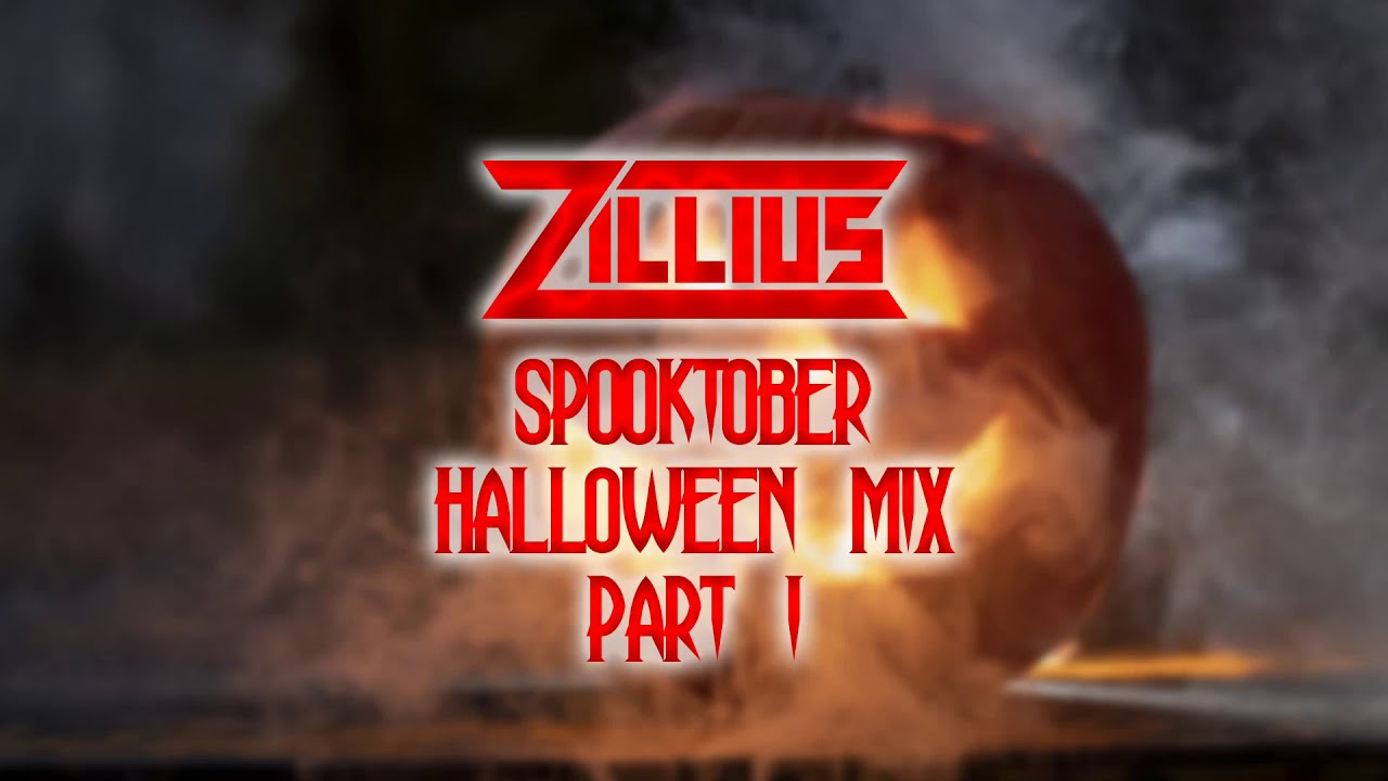 Zillius Pres. Spooktober Halloween Mix Duology Part 1