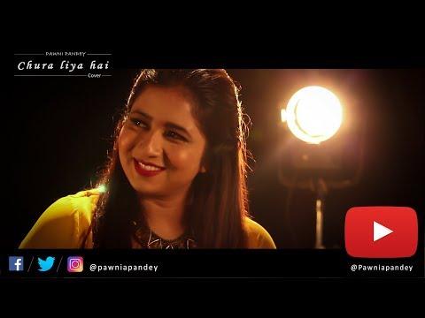 Chura Liya Hai - Pawni Pandey | Ft. Abhilekh Lal& Abhilash