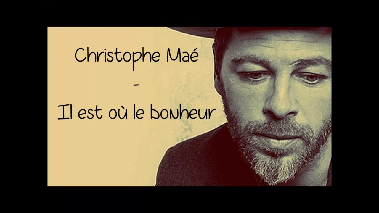Christophe ma il est o le bonheur paroles lyrics for Le ramonage est il obligatoire