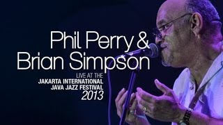 Phil Perry & Brian Simpson Live at Java Jazz Festival 2013