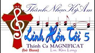 Thánh Nhạc Ký Âm (bè Bass)  LINH HỒN TÔI 5 Thánh Ca Magnificat Lm Kim Long  TnkaLHT5klB