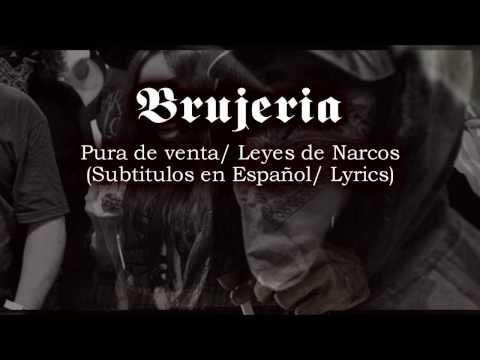 Brujeria/ Leyes de Narcos (Lyrics/ Letra)
