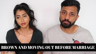 TELLING OUR BROWN PARENTS WE'RE MOVING OUT BEFORE MARRIAGE | Ready To Glow