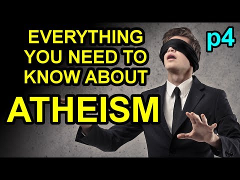 Atheism: Everything You Need to Know p4   7-2-17