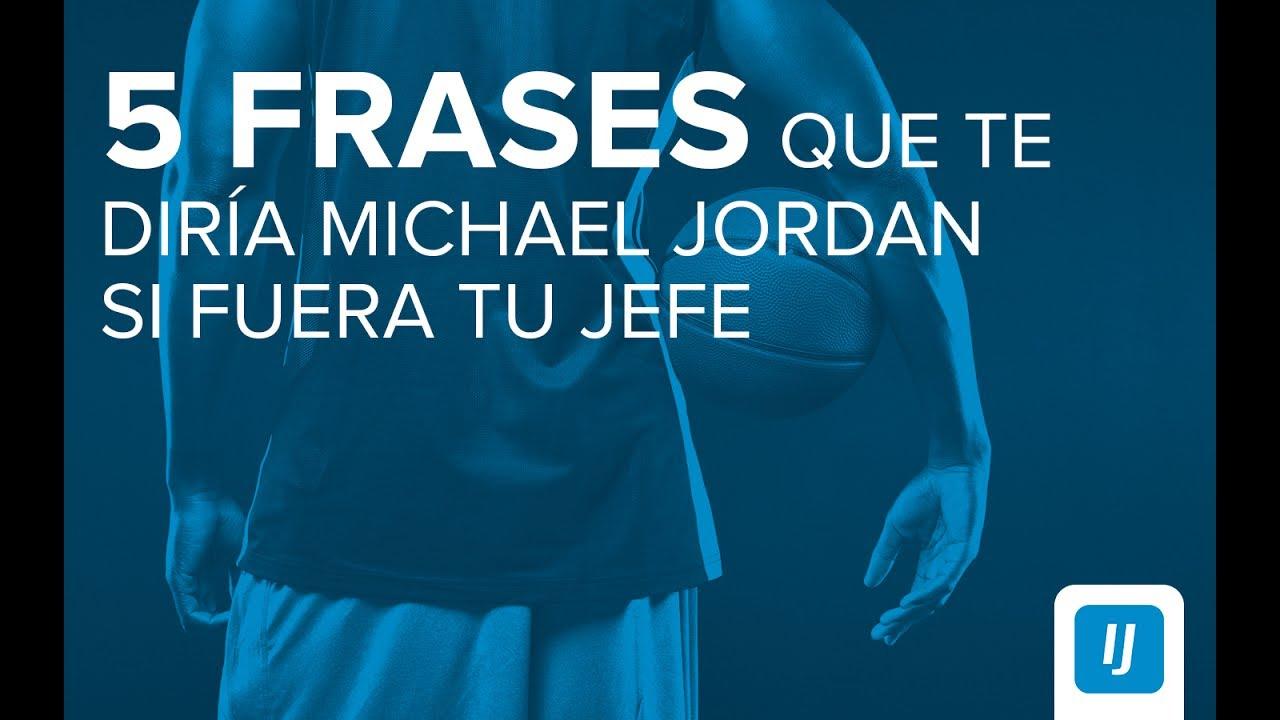 5 Frases Que Te Diría Michael Jordan Si Fuera Tu Jefe