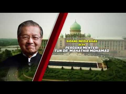 Edited : Sidang Media Khas Perdana Menteri : Tun Dr Mahathir Mohamad | Khamis 17 Mei 2018