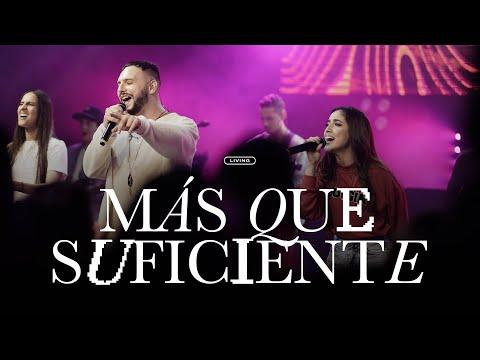 LIVING - Más Que Suficiente (Videoclip Oficial)