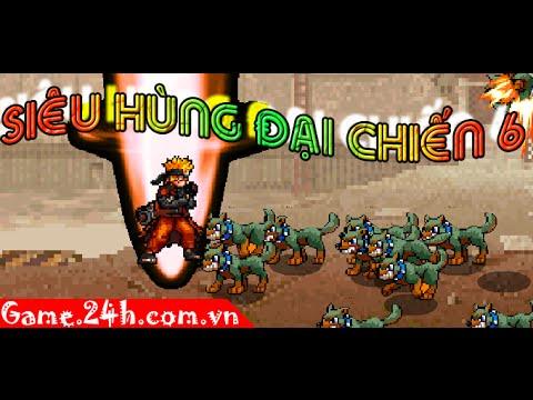 Game siêu hùng đại chiến 6 – Video hướng dẫn chơi game 24h