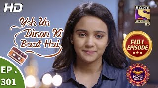 Yeh Un Dinon Ki Baat Hai - Ep 301 - Full Episode - 12th November, 2018