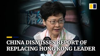 China denies 'political rumour' on Carrie Lam replacement plans for Hong Kong leader