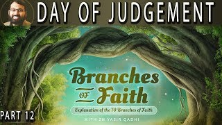 branches of faith pt12 belief in the day of judgement sh dr yasir qadhi