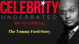 Celebrity Underrated - The Tommy Ford Story