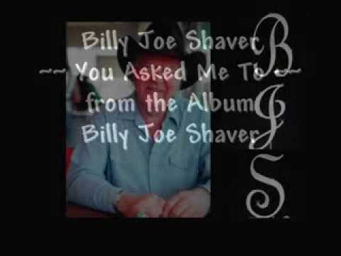 Billy Joe Shaver ~ You Asked Me To ~