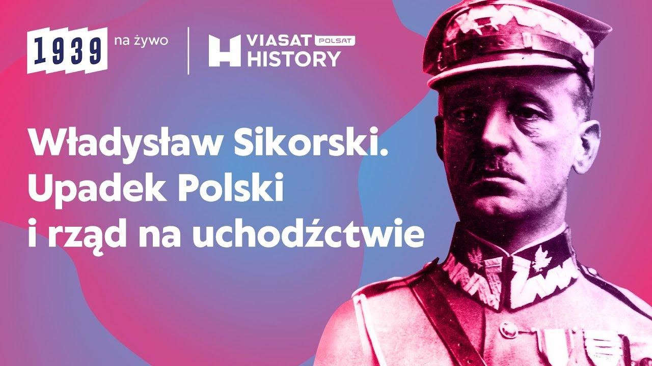 1939 na żywo seria 9: Władysław Sikorski. Upadek Polski i rząd na uchodźctwie