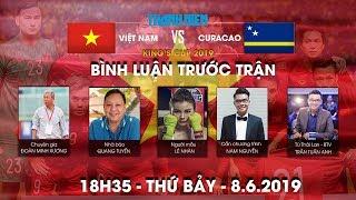 King's Cup| Việt Nam vs Curacao | Bình luận trước trận