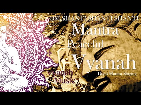 MANTRA-OM SHANTI SHANTI SHANTI-VYANAH
