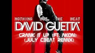 David Guetta - Crank It Up (Ft. Akon) (July CBeat Remix)