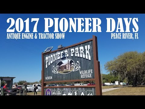 Pioneer Park Days 2017 - Antique Engine & Tractor Festival - Zolfo Springs, FL - Hardee County