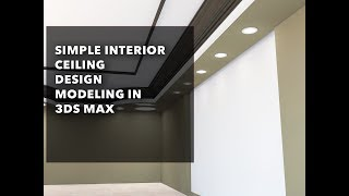 Interior ceiling design in 3ds max