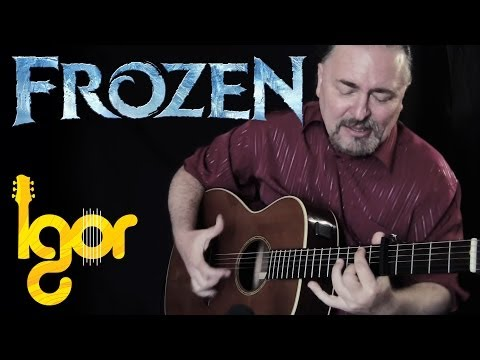 (Frozеn OST) Let It Go – Igor Presnyakov – fingerstyle guitar cover
