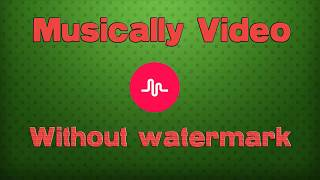 Musically without watermark - How to save video in musical.ly app no text
