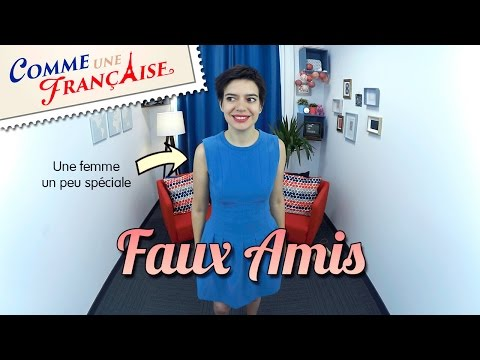 7 Tricky French-English Faux Amis (False Friends)