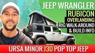 Jeep Wrangler Rubicon Overlanding Rig Walk-Around & Build Info. Ursa Minor J30 Pop Top Jeep.